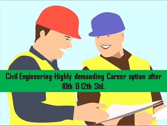 Highly demanding Career option after 10th & 12th Std - Civil Engineering