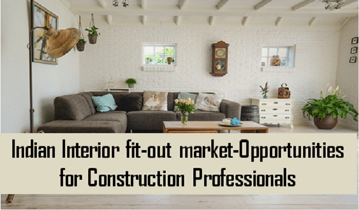 Indian Interior fit-out market-Opportunities for Construction Professionals