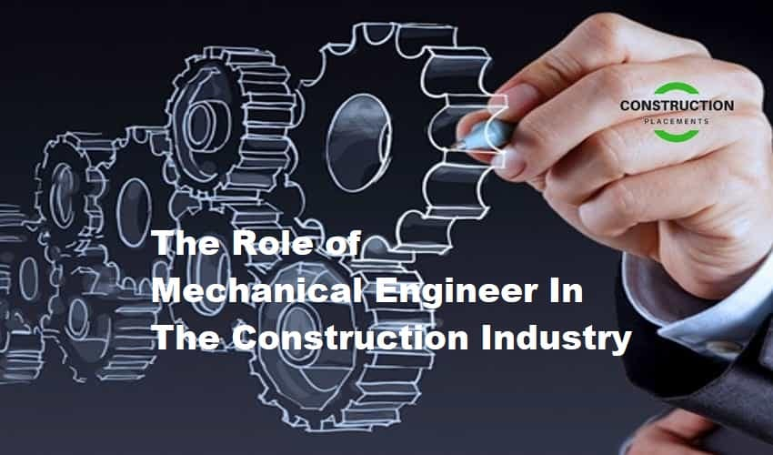the role of mechanical engineer in the construction industry construction placements